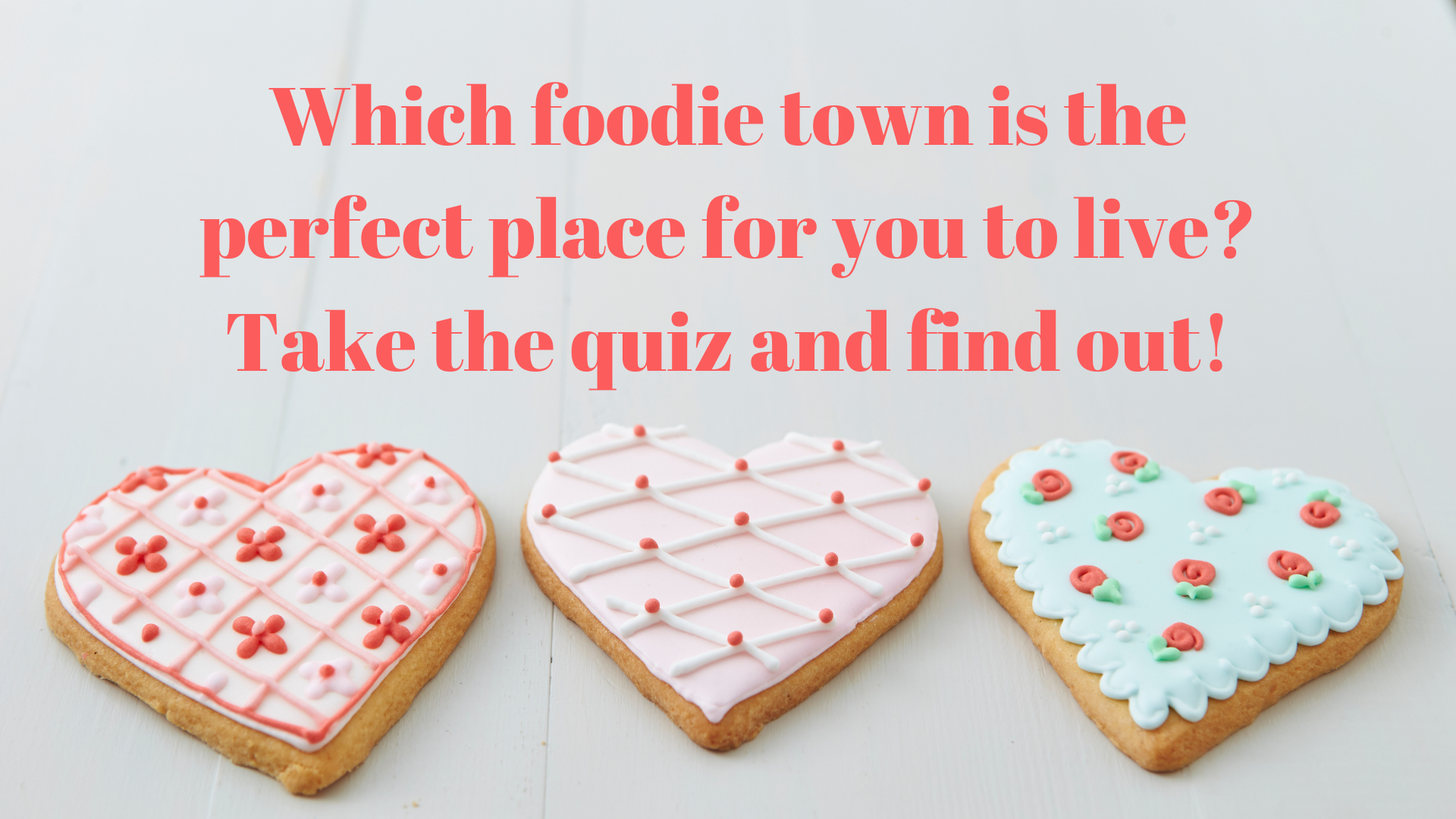 Which Foodie Town is Your Perfect Place to Live Quiz